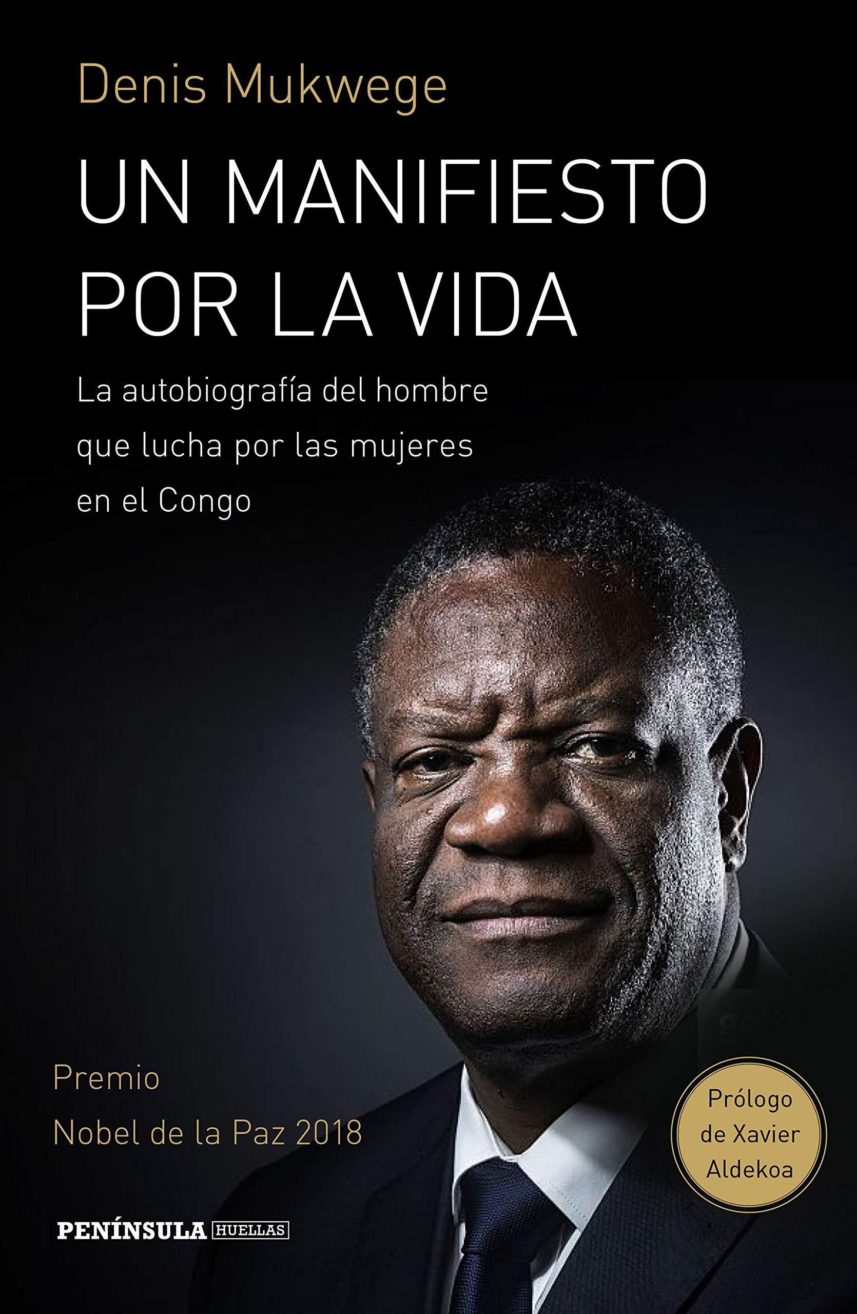 Un manifiesto por la vida: La autobiografía del hombre que lucha por las mujers en el Congo. Prólogo de Xavier Aldekoa (HUELLAS)