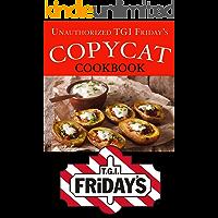 Unauthorized TGI Friday's Copycat Cookbook