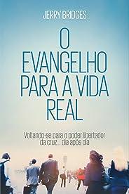 O Evangelho Para a Vida Real