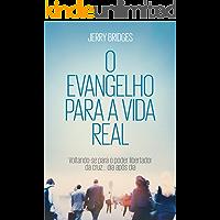 O Evangelho para a Vida Real: Voltando-se para o poder libertador da cruz... dia após dia