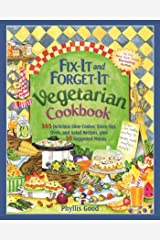 Fix-It and Forget-It Vegetarian Cookbook: 565 Delicious Slow-Cooker, Stove-Top, Oven, and Salad Recipes, Plus 50 Suggested Menus Kindle Edition