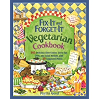 Fix-It and Forget-It Vegetarian Cookbook: 565 Delicious Slow-Cooker, Stove-Top, Oven, and Salad Recipes, Plus 50…