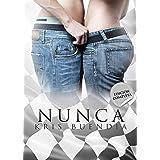 Nunca: Edición completa (Bilogía Nunca) (Spanish Edition)