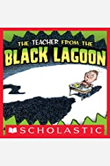 The Teacher From The Black Lagoon (Black Lagoon Picture Books) Kindle Edition