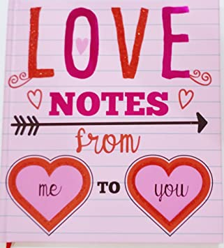 love notes from me to you happy valentines day romantic greeting card book unique