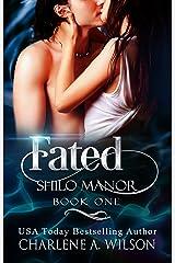 Fated: Multi-dimensional Soul Mates (Shilo Manor Book 1) Kindle Edition