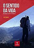 O SENTIDO DA VIDA: Uma viagem em busca de propósito