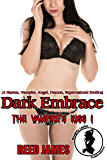 Dark Embrace (The Vampire's Kiss 1): (A Harem, Vampire, Angel, Demon, Supernatural Erotica)