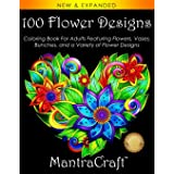100 Flower Designs: Coloring Book For Adults Featuring Flowers, Vases, Bunches, and a Variety of Flower Designs (Adult Colori