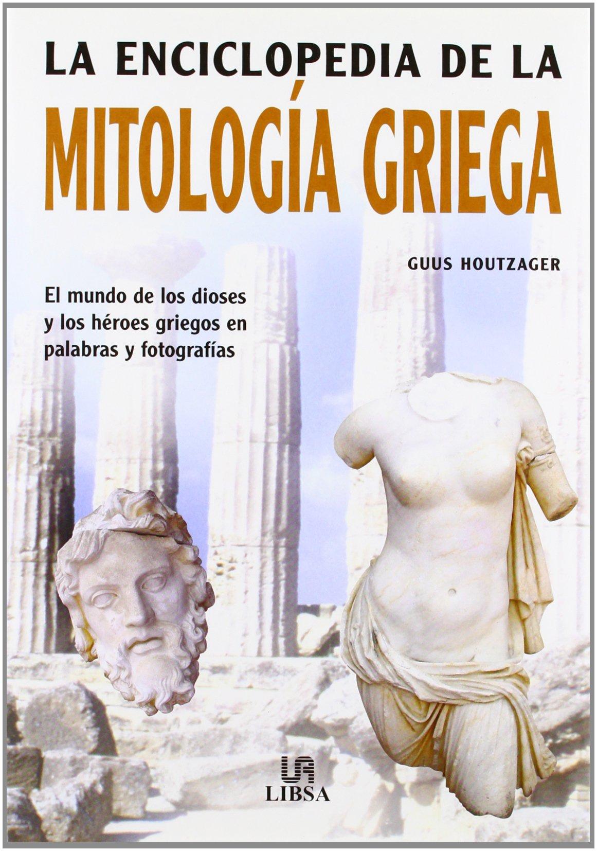 ... de la Mitología Griega: El Mundo de los Dioses y los Héroes Griegos en Palabras y Fotografías Pequeñas Enciclopedias: Amazon.es: Guus Houtzager: Libros