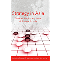 Strategy in Asia: The Past, Present, and Future of Regional Security