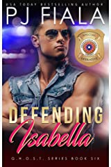 Defending Isabella (GHOST Book 6) Kindle Edition