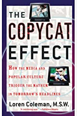 The Copycat Effect: How the Media and Popular Culture Trigger the Mayhem in Tomorrow's Headlines Kindle Edition