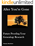 After You're Gone: Future Proofing Your Genealogy Research