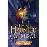 The Haunted Cathedral (The Harwood Mysteries Book 2)