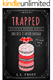 Trapped: Succubus Hunted Serial (Succubus Harem Book 18)