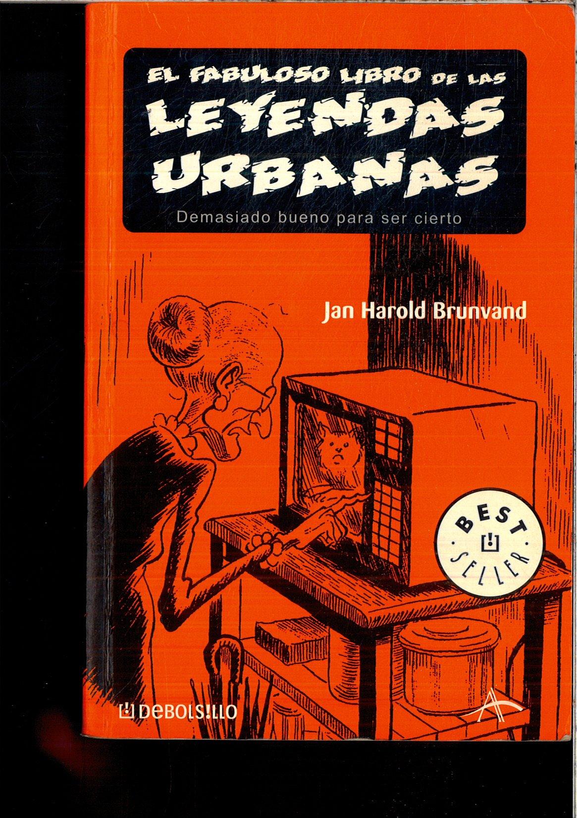 EL FABULOSO LIBRO DE LAS LEYENDAS URBANAS: Amazon.es: JUAN HAROLD BRUNVAND: Libros