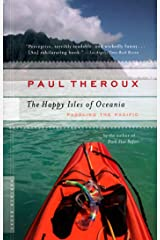 The Happy Isles of Oceania: Paddling the Pacific Kindle Edition