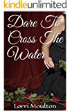 Dare To Cross The Water (Railway Romance Book 1)