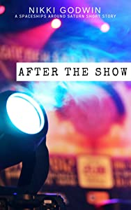 After The Show (Saturn Short Stories Book 2)