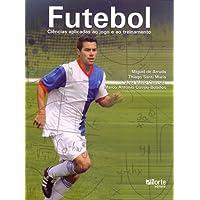 Futebol. Ciências Aplicadas ao Jogo e ao Treinamento