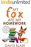 My Fox Ate My Homework (a hilarious fantasy for children ages 9-12) (English Edition)