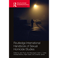 Routledge International Handbook of Sexual Homicide Studies (Routledge International Handbooks)