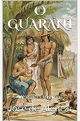 O GUARANI: Versão Original (Clássicos Brasileiros) eBook Kindle