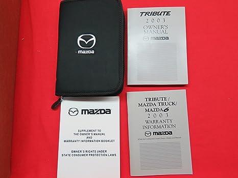 amazon com 2003 mazda tribute owners manual mazda car electronics rh amazon com Mazda 6 Repair Manual mazda 6 owners manual 2003