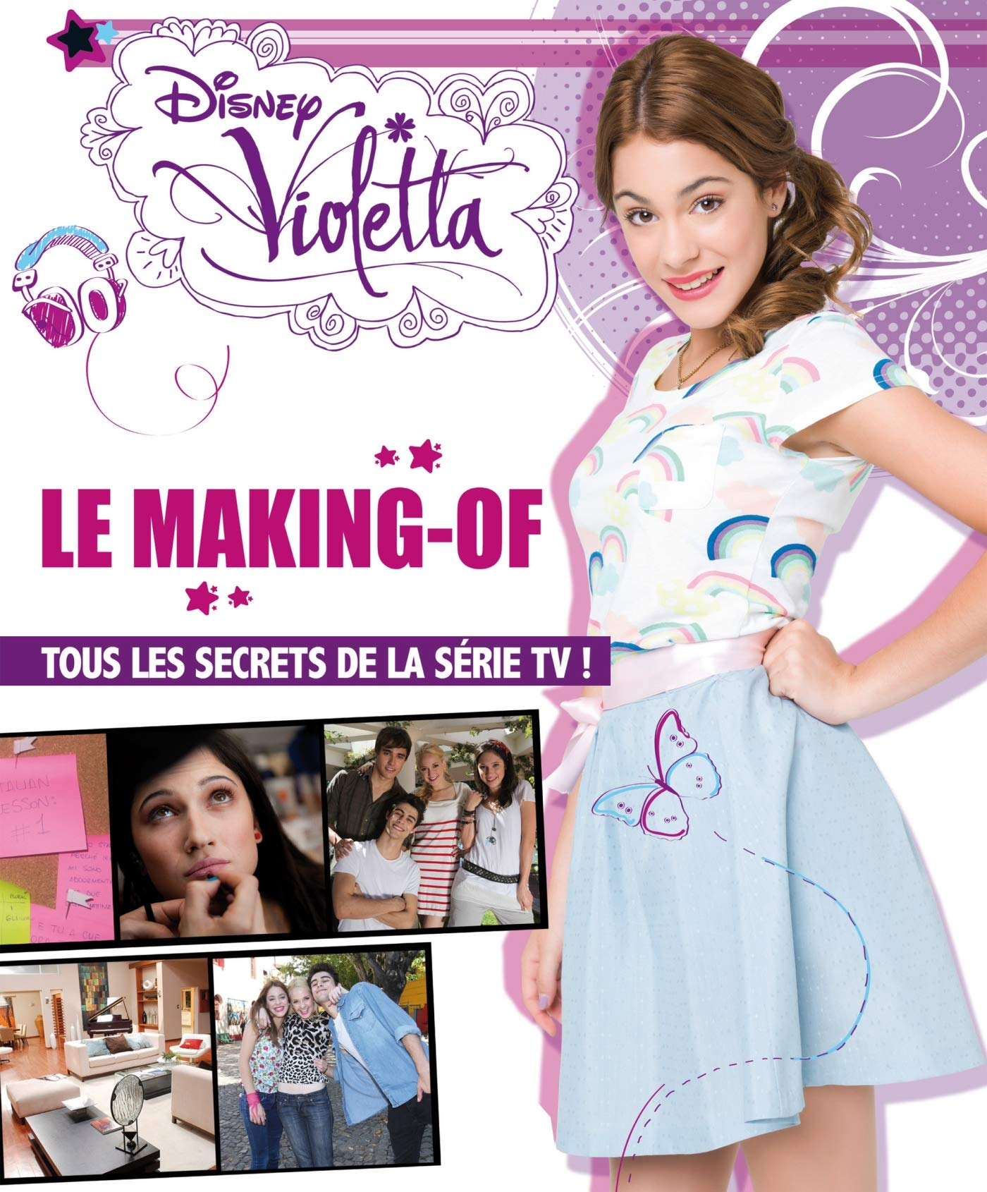 Violetta Le Making Off Tous Les Secrets De La Série Tv Amazon Co Uk Disney 9782014645392 Books