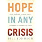 HOPE in Any Crisis: Stop Fear and Release God's Goodness In Uncertain Times (English Edition)