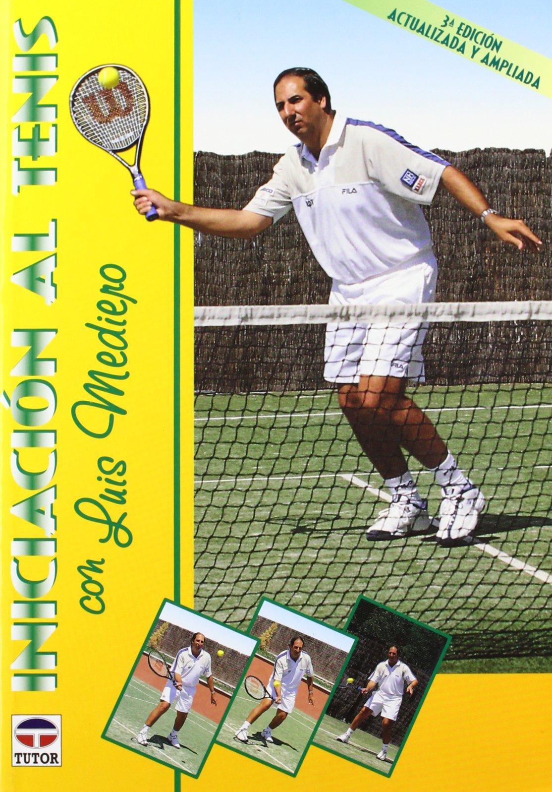 Iniciacion Al Tenis (Spanish Edition): Luis Mediepo ...