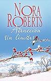 Atracción sin límites (Nora Roberts) (Spanish Edition)