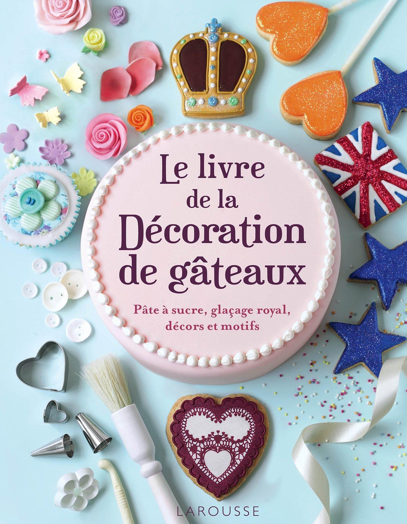 Amazon Fr La Livre De La Decoration De Gateaux Collectif Livres