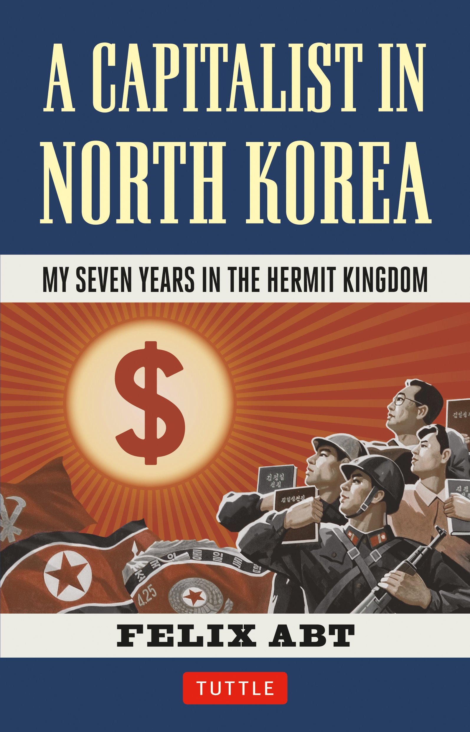 Download A Capitalist in North Korea: My Seven Years in the Hermit Kingdom PDF