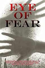 Eye of Fear: A Horror Anthology Kindle Edition
