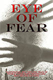 Eye of Fear: A Horror Anthology