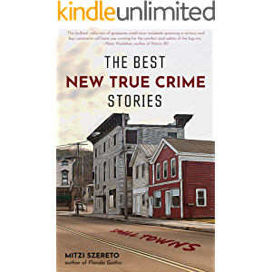 The Best New True Crime Stories: Small Towns (History, Forensic Psychology, Criminology)