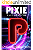 Pixie (Ballsy Boys Book 5)