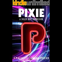 Pixie (Ballsy Boys Book 5)