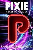 Pixie (Ballsy Boys Book 5) (English Edition)