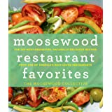 Moosewood Restaurant Favorites: The 250 Most-Requested, Naturally Delicious Recipes from One of America's Best-Loved Restaura