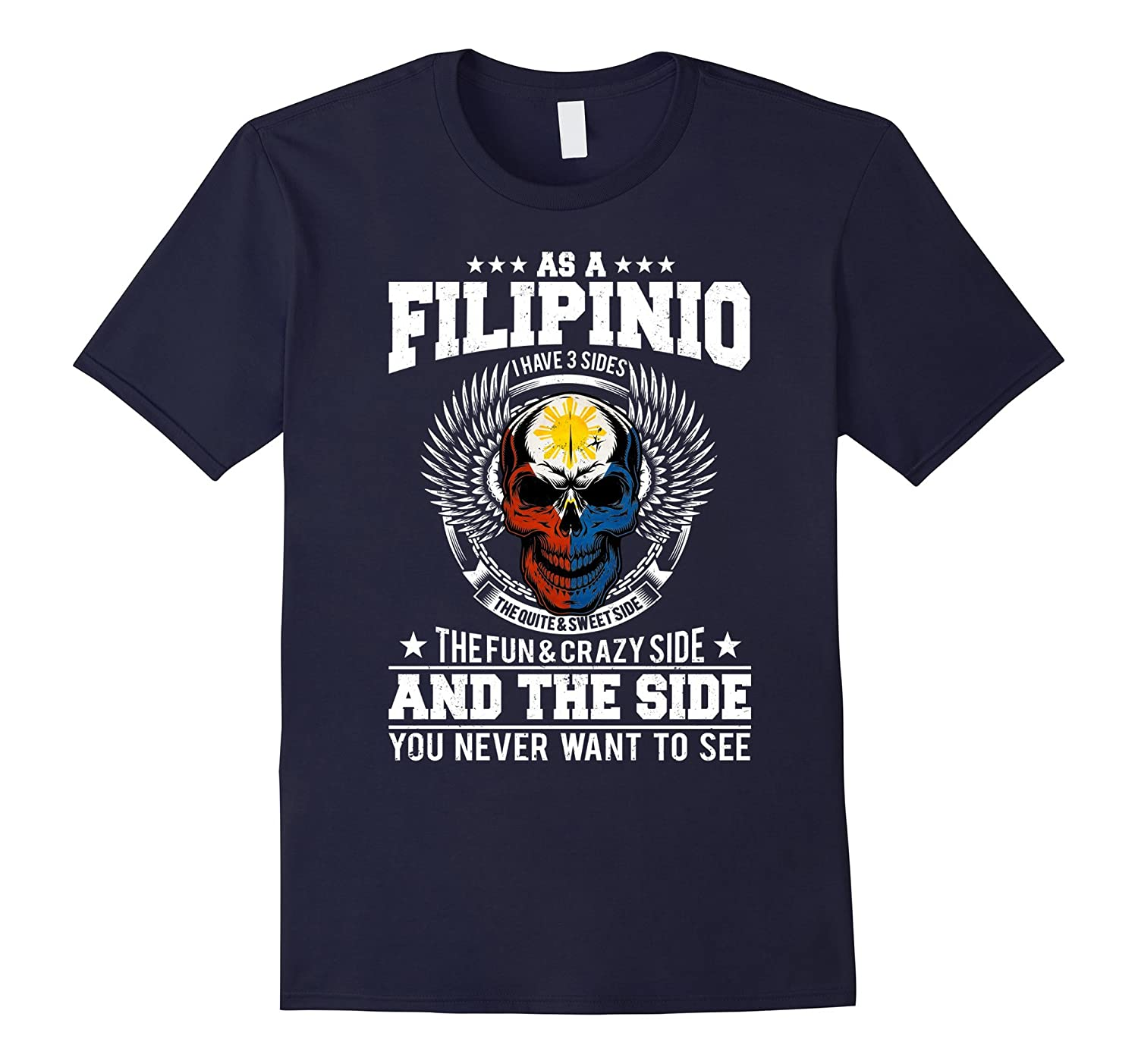 As A Filipino I Have 3 Sides T-Shirt Skull Philippine Flag-FL