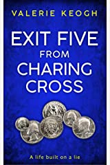 EXIT FIVE FROM CHARING CROSS: A Gripping Psychological thriller Kindle Edition