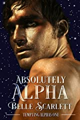 Absolutely Alpha (Tempting Alphas Book 1) Kindle Edition
