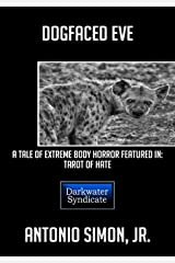 Dogfaced Eve: A Tale of Extreme Body Horror Kindle Edition