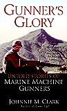 Gunner's Glory: Untold Stories of Marine Machine