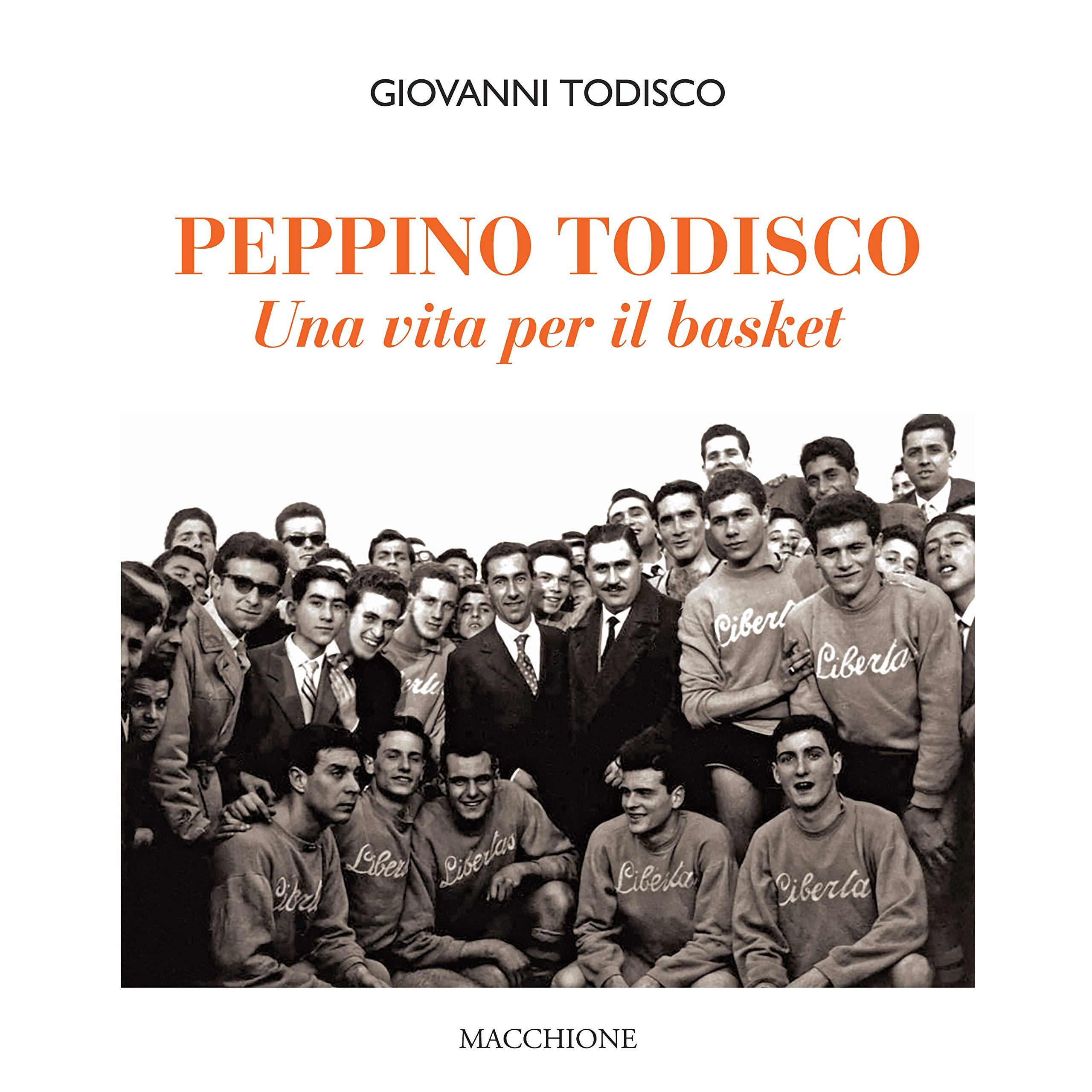 Peppino Todisco. Una vita per il basket