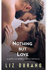 Nothing But Love: A Different Kind of Love Novella Kindle Edition