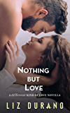 Nothing But Love: A Different Kind of Love Novella